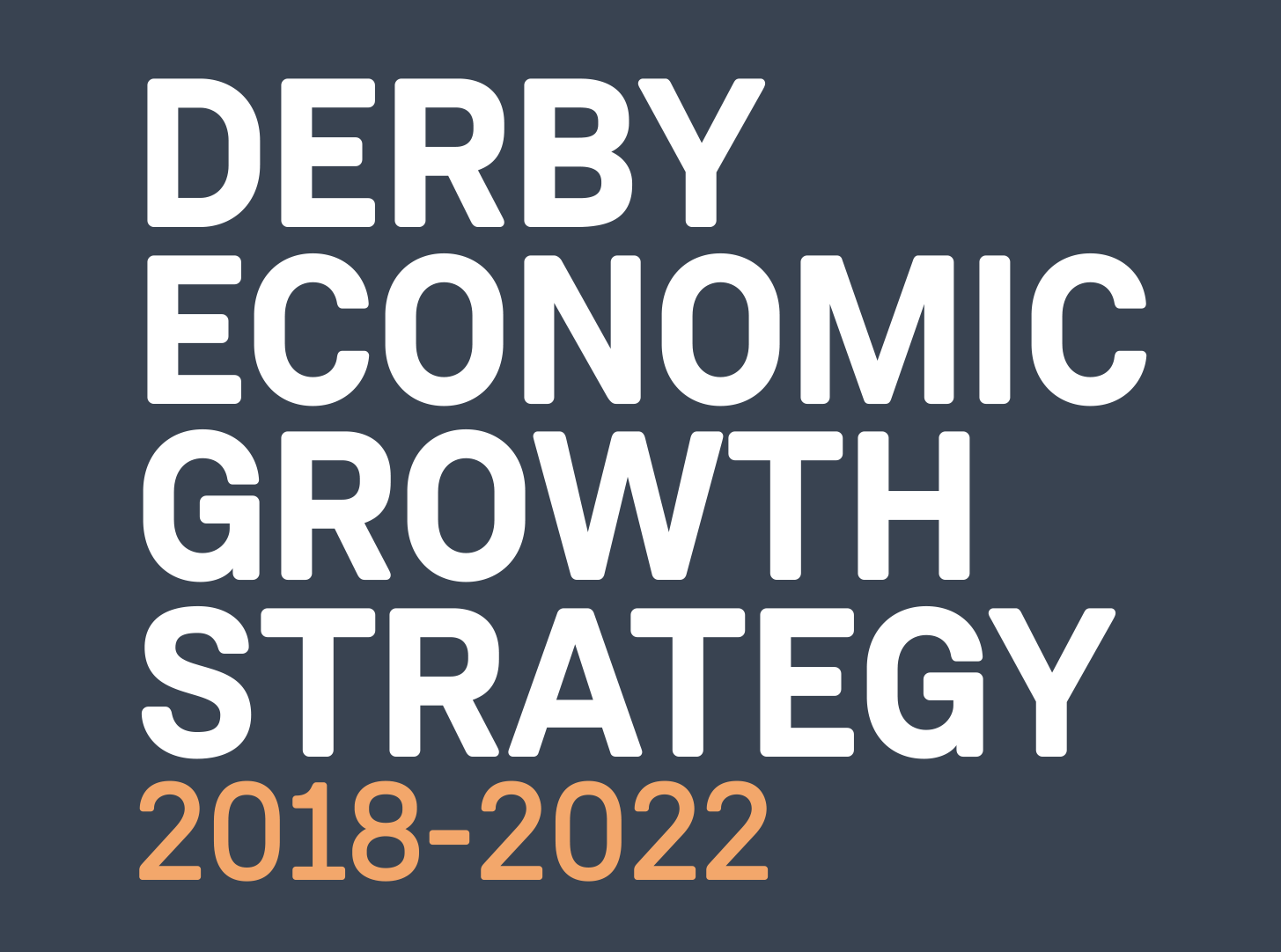 Four Pillars: Derby Economic Growth Strategy 2017-2022